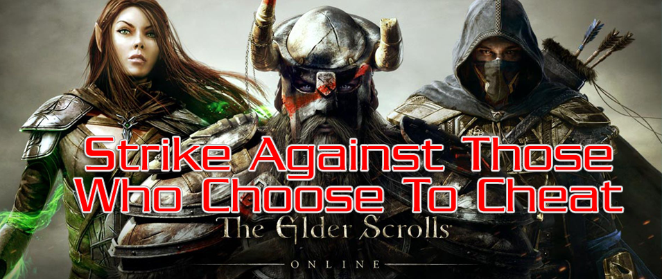 TAKING ACTION AGAINST CHEATERS IN ESO