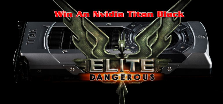 Elite Dangerous:  Win An Nvidia Titan Black!